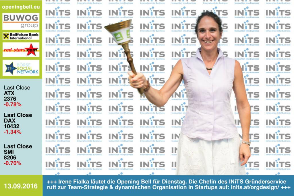 #openingbell am 13.9.: Irene Fialka läutet die Opening Bell für Dienstag. Die Chefin des INiTS Gründerservice ruft zur Team-Strategie und dynamischen Organisation in Startups auf: http://www.inits.at/orgdesign http://www.openingbell.eu (13.09.2016)