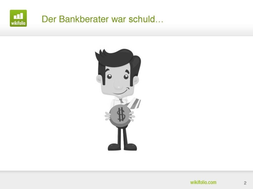 wikifolio.com - Der Bankberater war schuld...