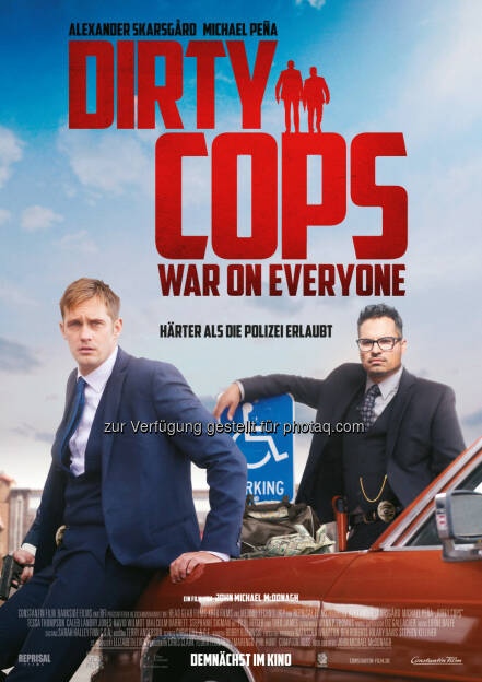 "Alexander Skarsgård, Michael Peña (""Dirty Cops: War on Everyone"" Plakat) : Ab Mitte November im Kino : Fotocredit: Constantin Film, © Aussendung (05.10.2016)"
