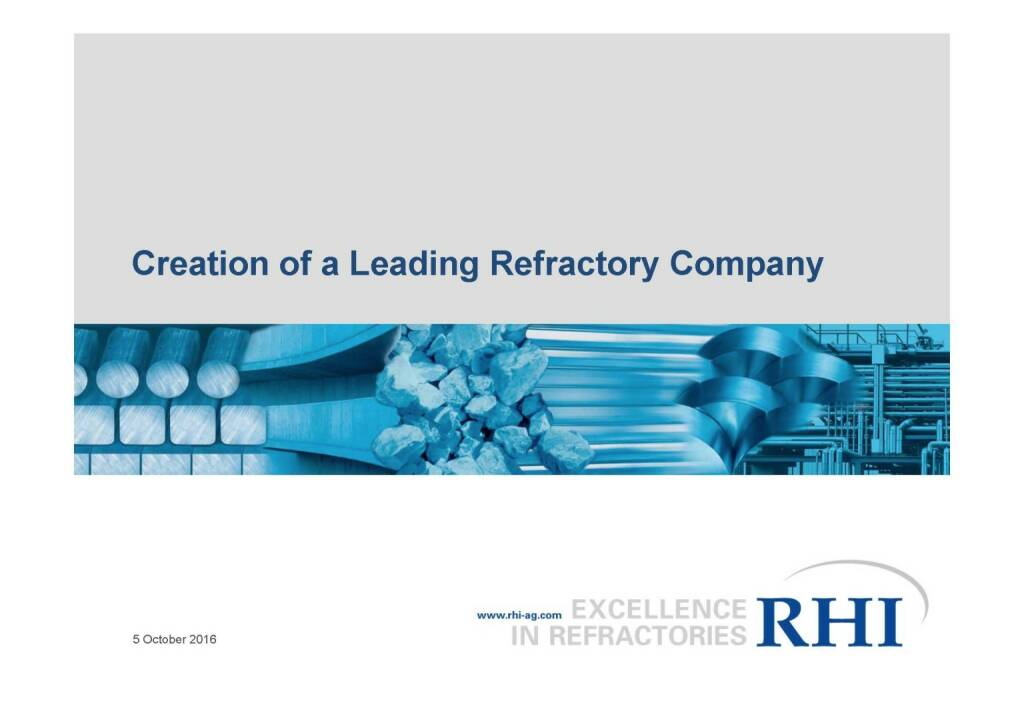 RHI - Creation of a Leading Refractory Company (06.10.2016)