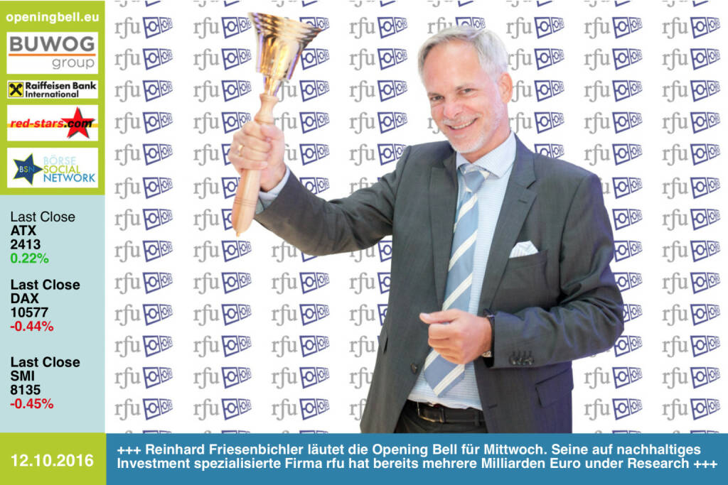 #openingbell am 12.10.: Reinhard Friesenbichler läutet die Opening Bell für Mittwoch. Seine auf nachhaltiges Investment spezialisierte Firma rfu hat bereits mehrere Milliarden Euro under Research http://www.rfu.at http://www.openingbell.eu (12.10.2016)