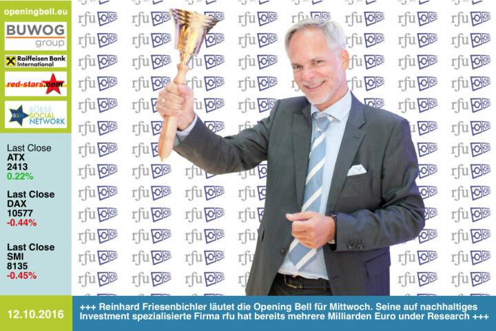#openingbell am 12.10.: Reinhard Friesenbichler läutet die Opening Bell für Mittwoch. Seine auf nachhaltiges Investment spezialisierte Firma rfu hat bereits mehrere Milliarden Euro under Research http://www.rfu.at http://www.openingbell.eu
