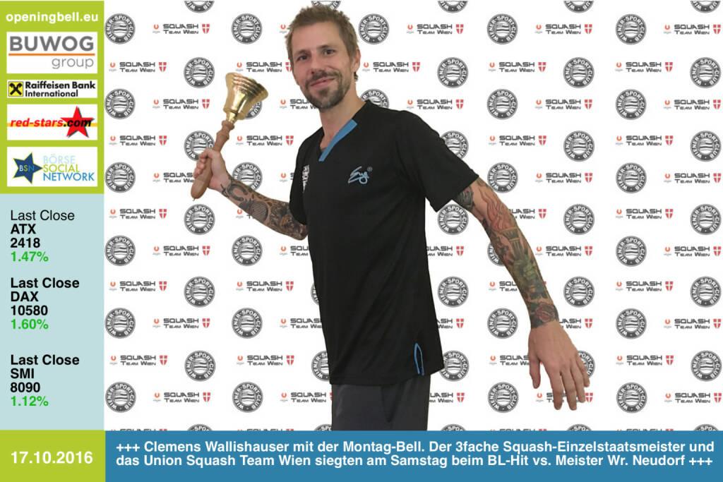 #openingbell am 17.10.: Clemens Wallishauser läutet die Opening Bell für Montag. Der 3fache Squash-Einzelstaatsmeister und das Union Squash Team Wien siegten am Samstag beim Bundesliga-Hit gegen den  Rekordmeister (und amtierenden Meister) Wr. Neudorf http://wsc.at/wp/ http://www.wienersportklub.at/verein/dornbach-networks http://www.dornbachnetworks.at/sportlerinnen/wsc-squashsektion http://www.c19-team.at/ http://www.openingbell.eu http://www.wsrv.at/ http://www.squash.or.at/  (17.10.2016)