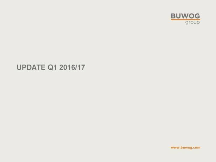 Buwog Group - Update Q1 2016/17