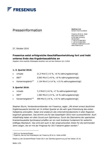 Fresenius setzt erfolgreiche Geschäftsentwicklung fort, Seite 1/21, komplettes Dokument unter http://boerse-social.com/static/uploads/file_1938_fresenius_setzt_erfolgreiche_geschaftsentwicklung_fort.pdf (27.10.2016)