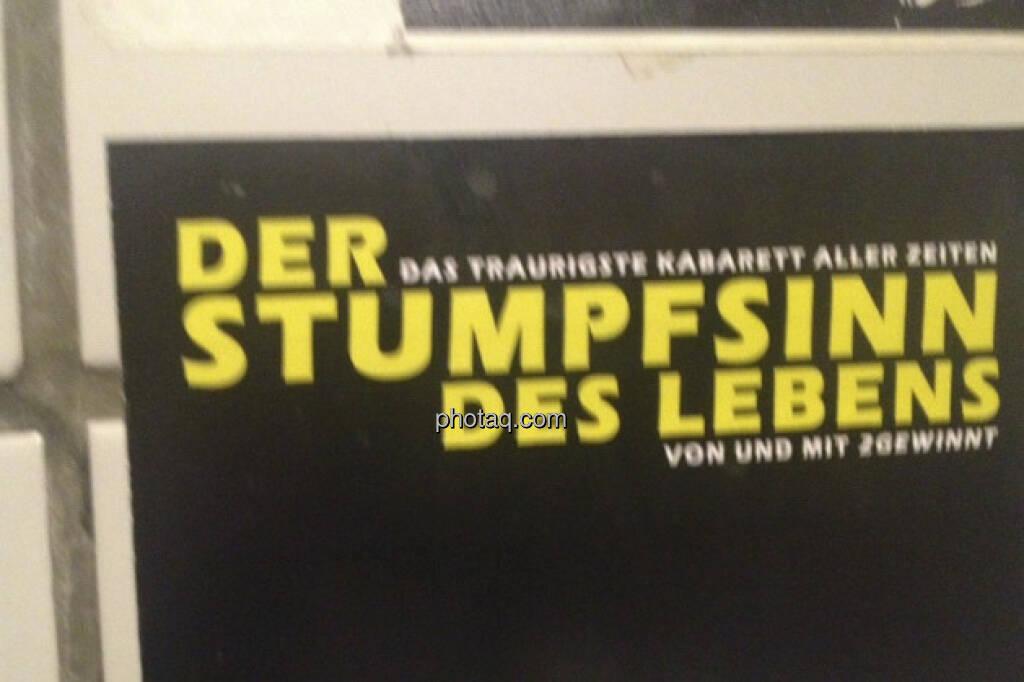 Der Stumpfsinn des Lebens (02.05.2013)