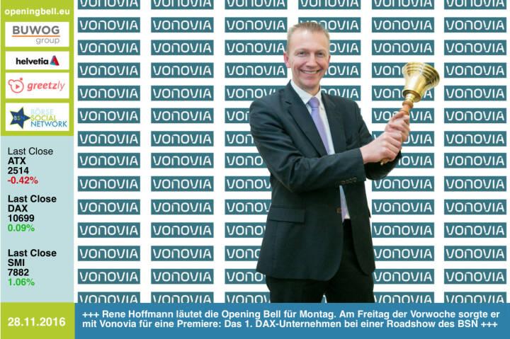 #openingbell am 28.11.: Rene Hoffmann läutet die Opening Bell für Montag. Am Freitag der Vorwoche sorgte er mit Vonovia für eine Premiere: Vonovia war das 1. DAX-Unternehmen bei einer Roadshow des BSN und es sind ja bereits 64 Roadshows gewesen http://www.photaq.com/page/index/2865 https://www.vonovia.de http://www.boerse-social.com/roadshow  https://www.facebook.com/groups/GeldanlageNetwork/