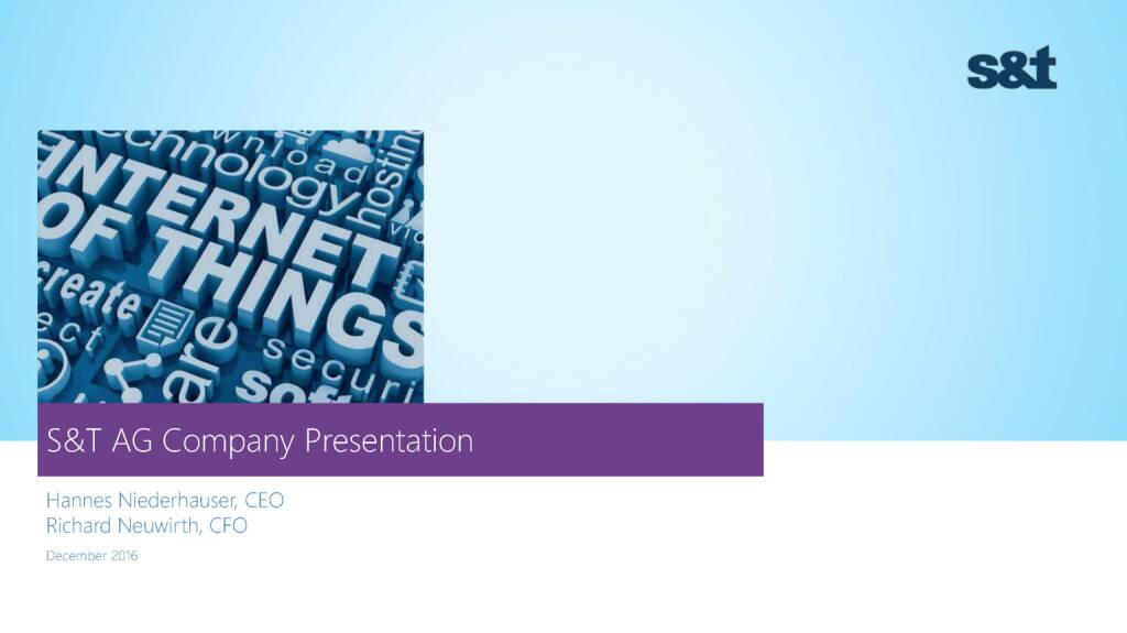 S&T Unternehmenspräsentation (02.12.2016)