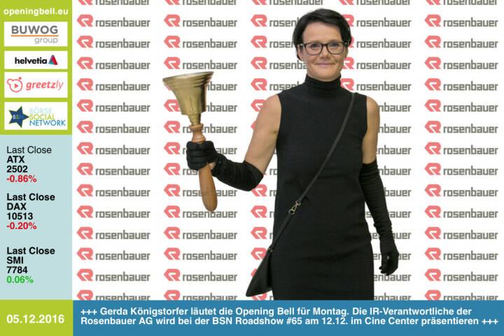 #openingbell am 5.12.:  Gerda Königstorfer läutet die Opening Bell für Montag. Die IR-Verantwortliche der Rosenbauer AG wird bei der BSN Roadshow #65 am 12.12. im Cine Center präsentieren http://www.rosenbauer.com http://www.boerse-social.com/roadshow https://www.facebook.com/groups/GeldanlageNetwork/