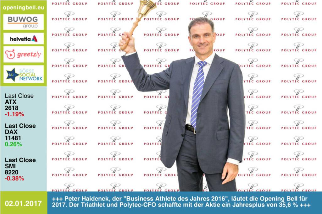 #openingbell am 2.1.: Peter Haidenek, der Business Athlete des Jahres 2016, läutet die Opening Bell für 2017. Der Triathlet und Polytec-CFO schaffte mit der Aktie ein Jahresplus von 35,6 %  http://www.boerse-social.com/2017/01/02/peter_haidenek_champ_in_horsching_und_hawaii_oder_der_business_athlete_von_polytec#a_158202 www.polytec-group.com/ https://www.facebook.com/groups/Sportsblogged  http://www.runplugged.com/baa (02.01.2017)