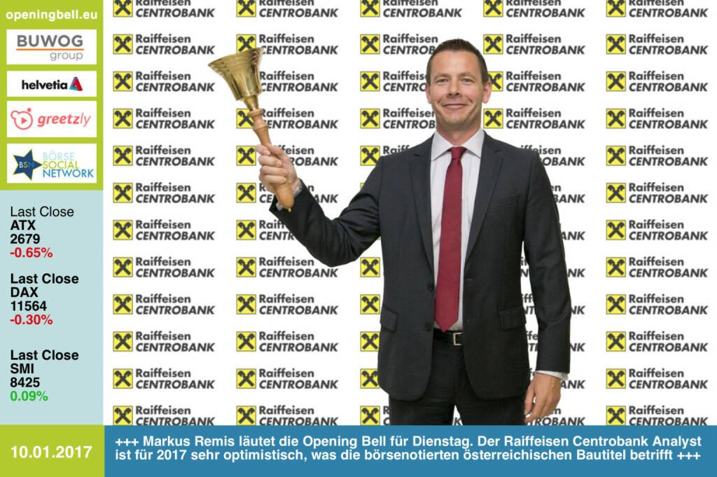 #openingbell am 10.1.: Markus Remis läutet die Opening Bell für Dienstag. Der Raiffeisen Centrobank Analyst ist für 2017 sehr optimistisch, was die börsenotierten österreichischen Bautitel betrifft http://www.rcb.at https://www.facebook.com/groups/GeldanlageNetwork/  (10.01.2017)