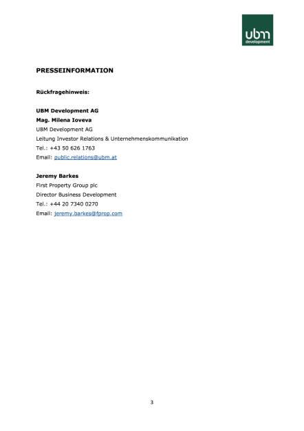 UBM verkauft in Krakau ein weiteres Bestandsobjekt für rund 22 Mio. Euro an First Property Group, Seite 3/3, komplettes Dokument unter http://boerse-social.com/static/uploads/file_2107_ubm_verkauft_in_krakau_ein_weiteres_bestandsobjekt_fur_rund_22_mio_euro_an_first_property_group.pdf (13.02.2017)