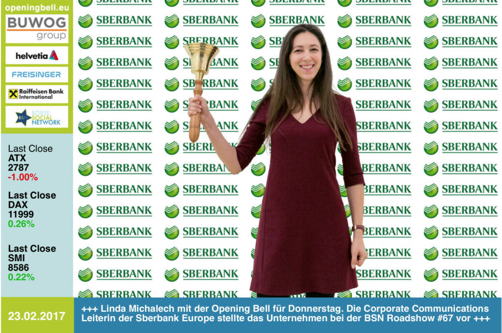 #openingbell am 23.2.: Linda Michalech läutet die Opening Bell für Donnerstag. Die Corporate Communications Leiterin der Sberbank Europe stellte das Unternehmen bei der BSN Roadshow #67 vor https://www.sberbank.at http://www.photaq.com/page/index/2985 https://www.facebook.com/groups/GeldanlageNetwork/ (23.02.2017)