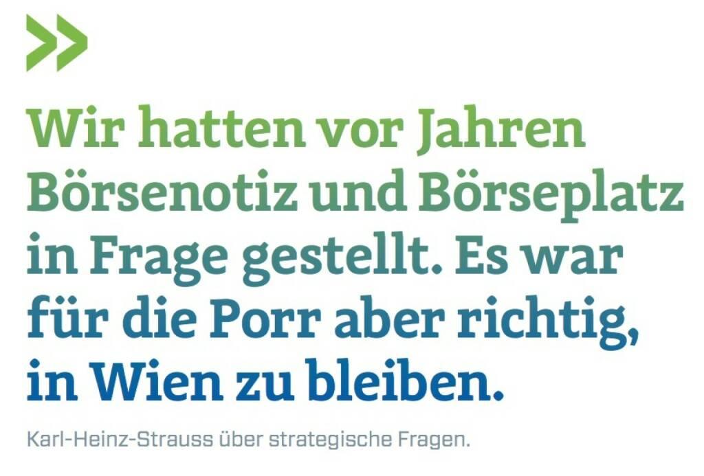 Wir hatten vor Jahren Börsenotiz und Börseplatz in Frage gestellt. Es war für die Porr aber richtig,in Wien zu bleiben. Karl-Heinz-Strauss über strategische Fragen., © photaq.com/Börse Social Magazine (25.02.2017)