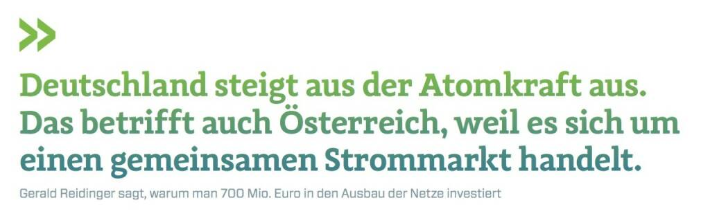 Deutschland steigt aus der Atomkraft aus. Das betrifft auch Österreich, weil es sich um einen gemeinsamen Strommarkt handelt. Gerald Reidinger sagt, warum man 700 Mio. Euro in den Ausbau der Netze investiert, © photaq.com/Börse Social Magazine (25.02.2017)