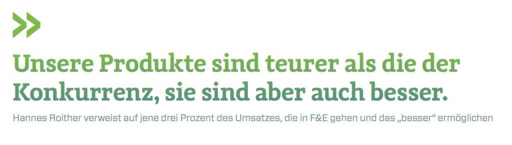 """Unsere Produkte sind teurer als die der Konkurrenz, sie sind aber auch besser. Hannes Roither verweist auf jene drei Prozent des Umsatzes, die in F&E gehen und das """"besser"""" ermöglichen, © photaq.com/Börse Social Magazine (25.02.2017)"""