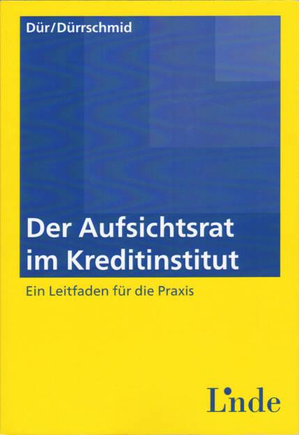 Philipp Dür, Gerald Dürrschmid - Der Aufsichtsrat im Kreditinstitut: Ein Leitfaden für die Praxis - http://boerse-social.com/financebooks/show/philipp_dur_gerald_durrschmid_-_der_aufsichtsrat_im_kreditinstitut_ein_leitfaden_fur_die_praxis (28.03.2017)