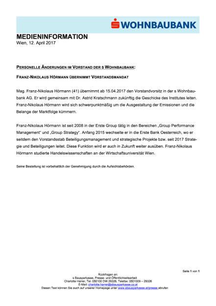 Personelle Änderungen im Vorstand der s Wohnbaubank: Franz-Nikolaus Hörmann übernimmt Vorstandsmandat, Seite 1/1, komplettes Dokument unter http://boerse-social.com/static/uploads/file_2207__personelle_anderungen_im_vorstand_der_s_wohnbaubank_franz-nikolaus_hormann_ubernimmt_vorstandsmandat.pdf (12.04.2017)
