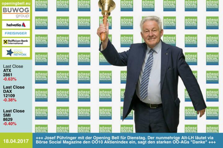 #openingbell am 18.4.: Josef Pühringer mit der Opening Bell für Dienstag. Der nunmehrige Alt-LH läutet via Börse Social Magazine den OÖ10 Aktienindex ein, sagt den starken börsenotierten OÖ-AGs Danke für die Performance, siehe http://www.boerse-social.com/ooe10 bzw. http://www.boerse-social.com/magazine  https://www.facebook.com/groups/GeldanlageNetwork/