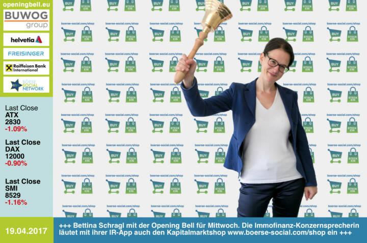 #openingbell am 19.4.: Bettina Schragl mit der Opening Bell für Mittwoch. Die Immofinanz-Konzernsprecherin läutet mit ihrer IR-App auch den Kapitalmarktshop http://www.boerse-social.com/shop ein http://www.immofinanz.com https://www.facebook.com/groups/GeldanlageNetwork/