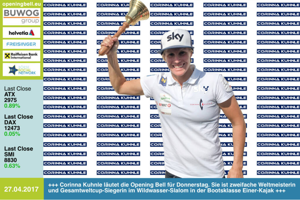 #openingbell am 27.4.:  Corinna Kuhnle läutet die Opening Bell für Donnerstag. Sie ist zweifache Weltmeisterin und Gesamtweltcup-Siegerin im Wildwasser-Slalom in der Bootsklasse Einer-Kajak http://www.corinnakuhnle.at/  https://www.facebook.com/groups/Sportsblogged (27.04.2017)
