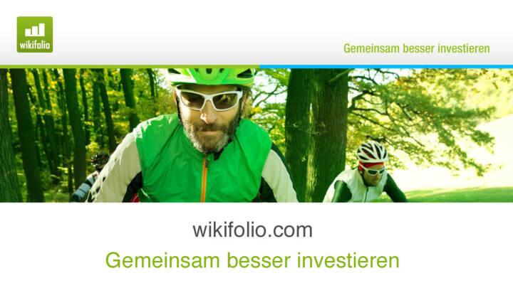 Präsentation Wikifolio - Gemeinsam besser investieren
