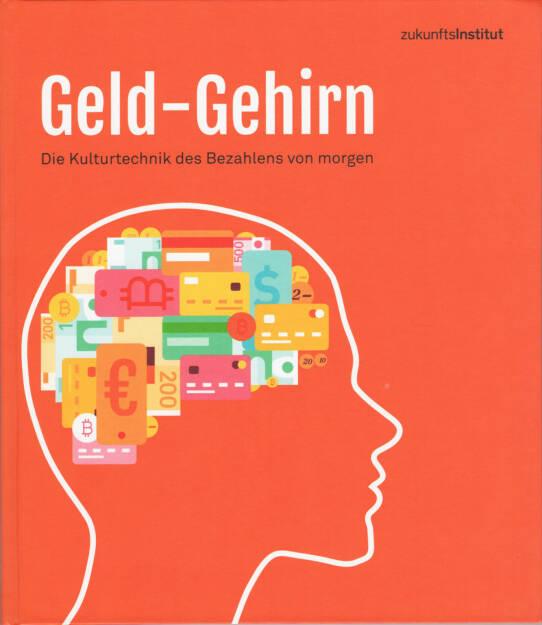 Zukunftsinstitut - Geld-Gehirn - http://boerse-social.com/financebooks/show/zukunftsinstitut_-_geld-gehirn (18.05.2017)