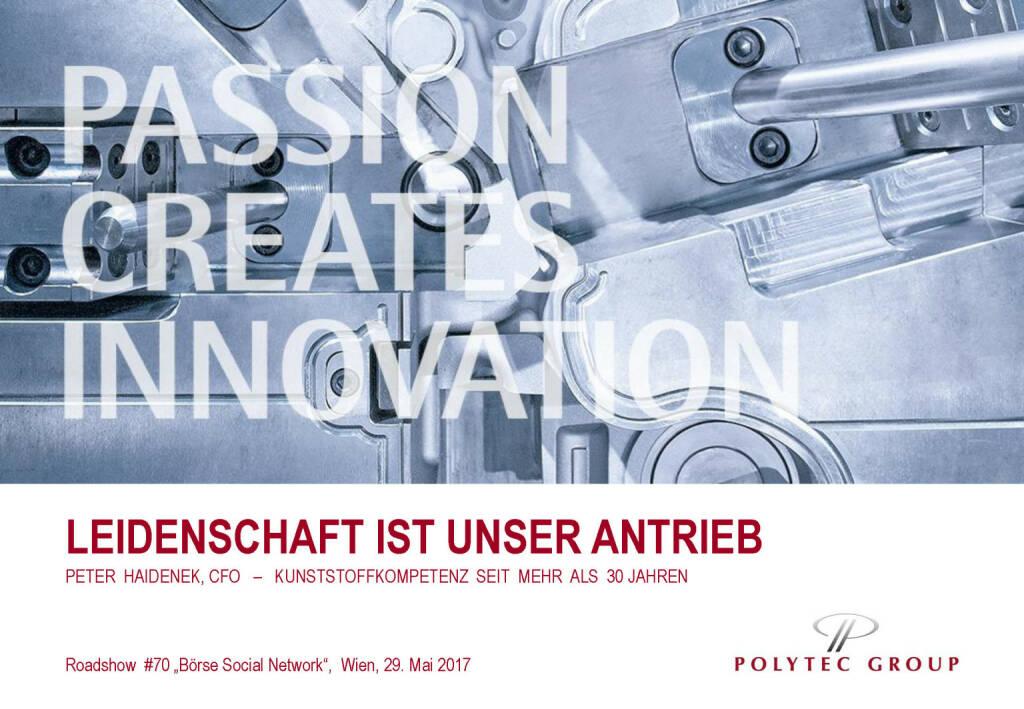 Präsentation Polytec - Leidenschaft ist unser Antrieb (30.05.2017)