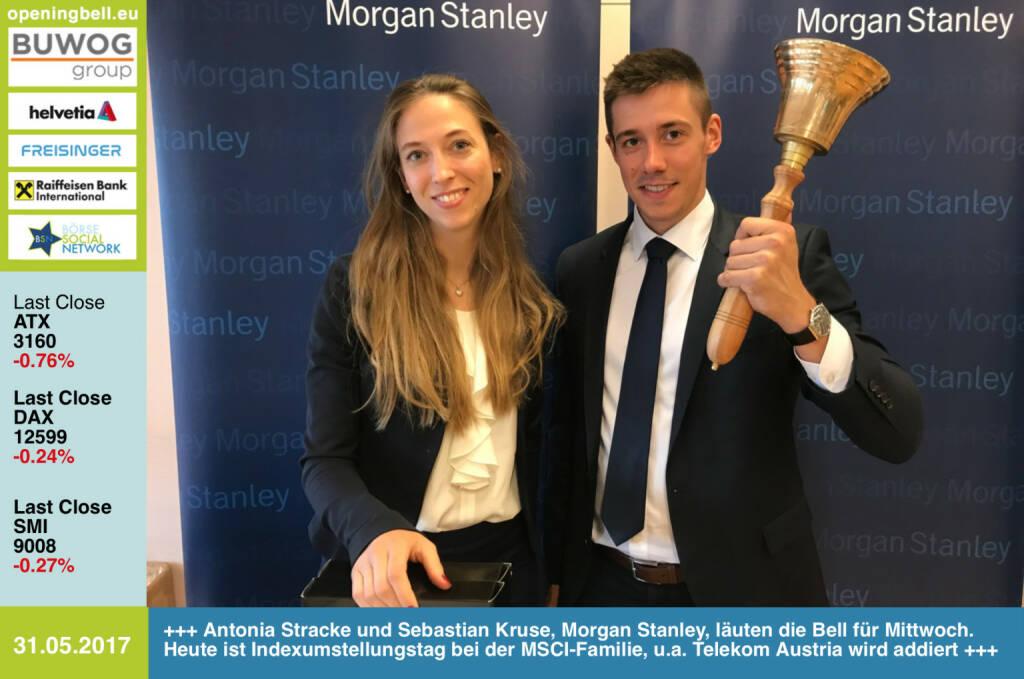 #openingbell am 31.5.: Antonia Stracke und Sebastian Kruse, Morgan Stanley, läuten die Bell für Mittwoch. Heute ist Indexumstellungstag bei der MSCI-Familie, u.a. Telekom Austria wird addiert http://www.morganstanley.com/ https://www.facebook.com/groups/GeldanlageNetwork/ (31.05.2017)
