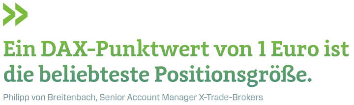 Ein DAX-Punktwert von 1 Euro ist die beliebteste Positionsgröße. (Philipp von Breitenbach, Senior Account Manager X-Trade-Brokers)