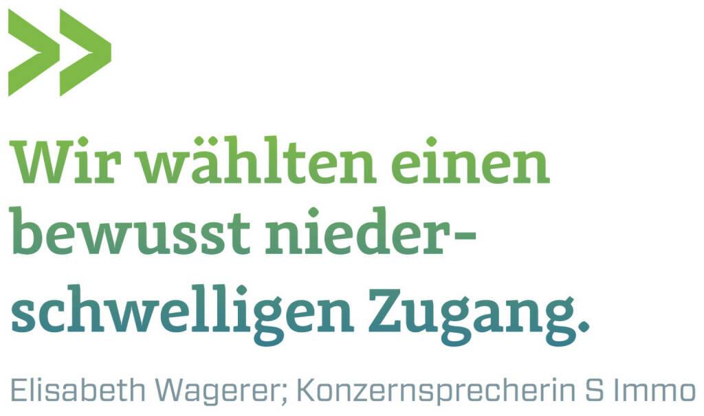 Wir wählten einen bewusst niederschwelligen Zugang. (Elisabeth Wagerer, Konzernsprecherin S Immo) (12.06.2017)