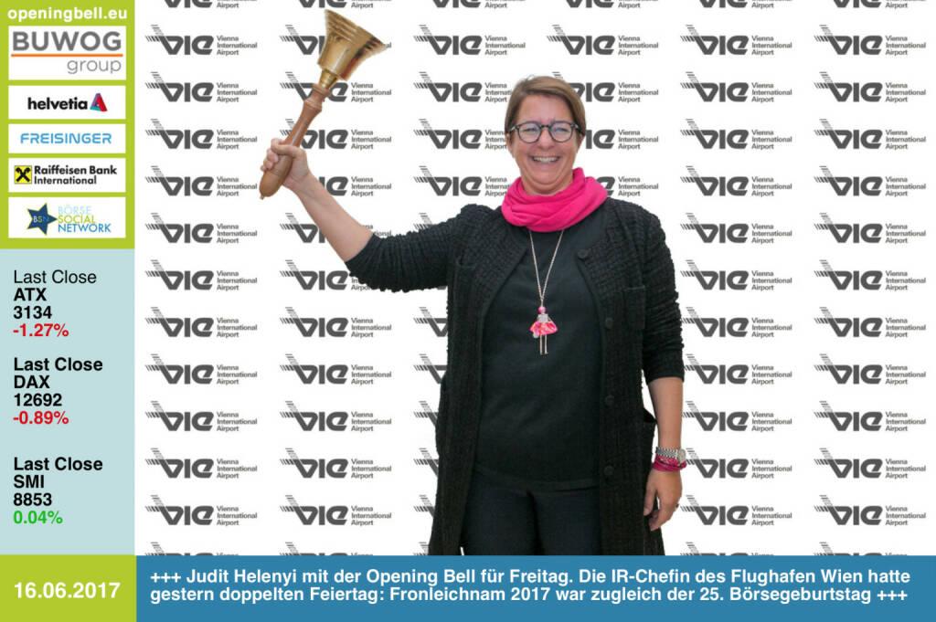 #openingbell am 16.6.: Judit Helenyi läutet die Opening Bell für Freitag. Die IR-Chefin des Flughafen Wien hatte gestern doppelten Feiertag: Fronleichnam 2017 war zugleich der 25. Börsegeburtstag http://www.viennaairport.com/ https://www.facebook.com/groups/GeldanlageNetwork/ (16.06.2017)