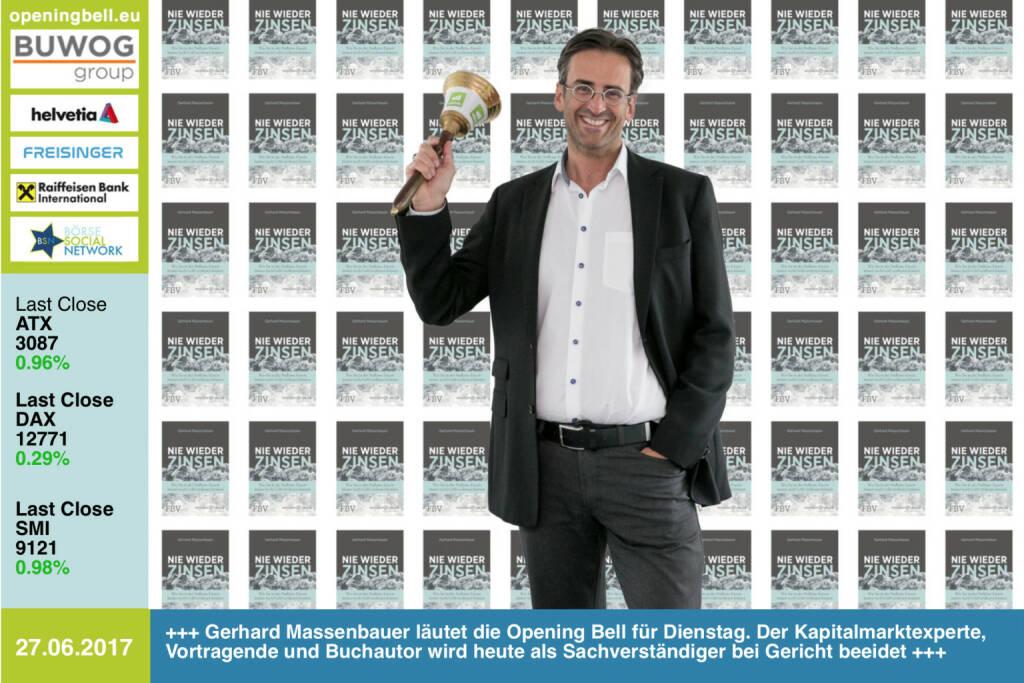 #openingbell am 27.6.:  Gerhard Massenbauer läutet die Opening Bell für Dienstag. Der Kapitalmarktexperte, Vortragende und Buchautor wird heute als Sachverständiger bei Gericht beeidet www.censeo.at https://www.amazon.de/Nie-wieder-Zinsen-Nullzins-Eiszeit-verdienen/dp/3959720548 https://www.facebook.com/groups/GeldanlageNetwork/ #goboersewien (27.06.2017)