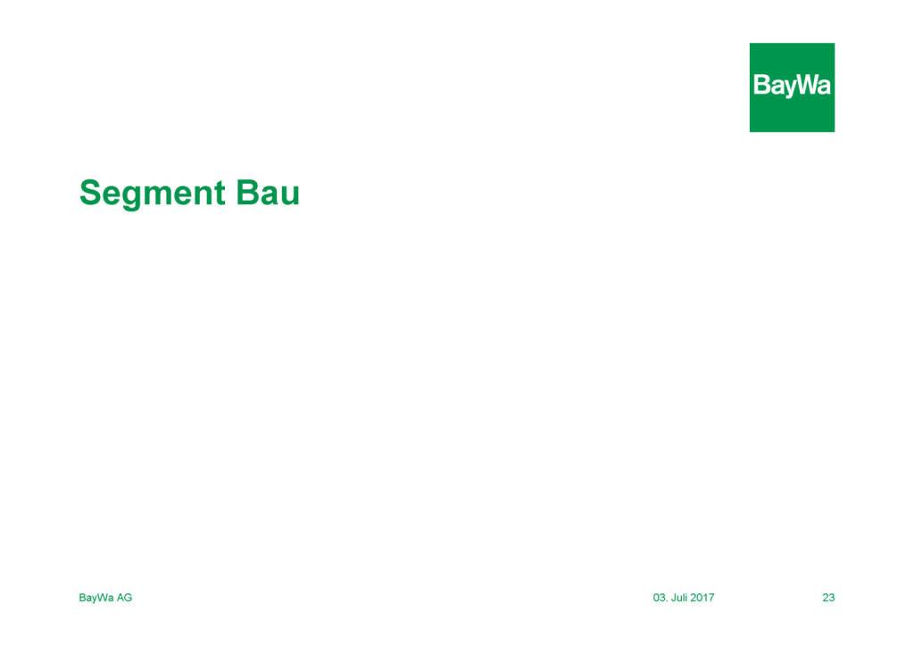 Präsentation BayWa - Segment Bau (03.07.2017)