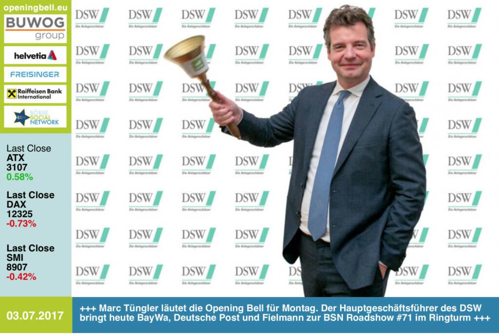 #openingbell am 3.7.: Marc Tüngler läutet die Opening Bell für Montag. Der Hauptgeschäftsführer des DSW bringt heute BayWa, Deutsche Post und Fielmann zur BSN Roadshow #71 im Ringturm http://www.dsw-info.de http://www.boerse-social.com/roadshow  https://www.facebook.com/groups/GeldanlageNetwork/ #goboersewien  (03.07.2017)