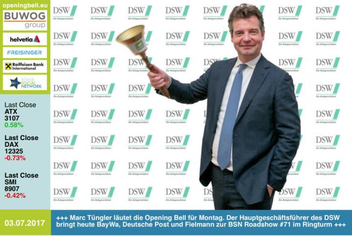#openingbell am 3.7.: Marc Tüngler läutet die Opening Bell für Montag. Der Hauptgeschäftsführer des DSW bringt heute BayWa, Deutsche Post und Fielmann zur BSN Roadshow #71 im Ringturm http://www.dsw-info.de http://www.boerse-social.com/roadshow  https://www.facebook.com/groups/GeldanlageNetwork/ #goboersewien