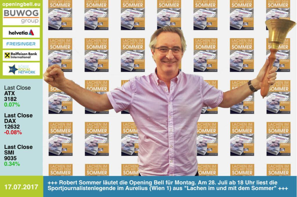 #openingbell am 17.7.:  Robert Sommer läutet die Opening Bell für Montag. Am 28. Juli ab 18 Uhr liest die Sportjournalistenlegende im Restaurant Aurelius (Wien 1) aus Lachen im und mit dem Sommer https://www.facebook.com/groups/Sportsblogged/ (17.07.2017)