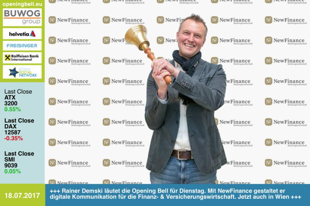 #openingbell am 18.7.: Rainer Demski läutet die Opening Bell für Dienstag. Mit NewFinance gestaltet er digitale Kommunikation für die Finanz- & Versicherungswirtschaft. Jetzt auch in Wien http://newfinance.at https://www.facebook.com/groups/GeldanlageNetwork/ #goboersewien  (18.07.2017)