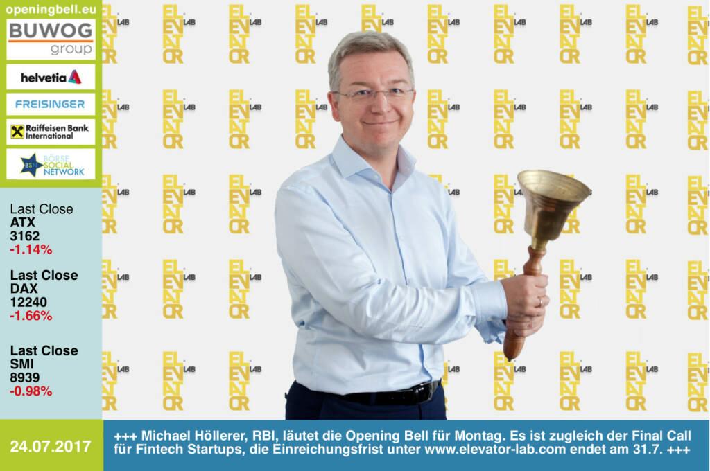 #openingbell am 24.7.: Michael Höllerer, RBI, läutet die Opening Bell für Montag. Es ist zugleich der Final Call für Fintech Startups, die Einreichungsfrist unter http://www.elevator-lab.com endet am 31.Juli https://www.facebook.com/groups/GeldanlageNetwork/ #goboersewien Aktuelles Interview: http://boerse-social.com/2017/07/19/rbi_elevator_lab_mehr_als_100_einreichungen_und_ev_initialzundung_fur_eigenen_vc-fonds_1 (24.07.2017)