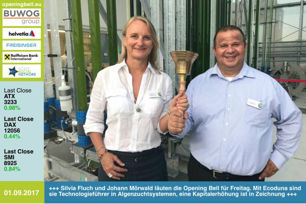 #openingbell am 1.9.: Silvia Fluch und Johann Mörwald läuten die Opening Bell für Freitag. Mit Ecoduna sind sie Technologieführer in Algenzuchtsystemen, eine Kapitalerhöhung ist in Zeichnung http://www.ecoduna.com https://www.facebook.com/groups/GeldanlageNetwork/ #goboersewien (vielleicht später mal) (01.09.2017)