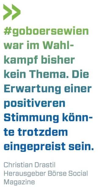 #goboersewien war im Wahlkampf bisher kein Thema. Die Erwartung einer positiveren Stimmung könnte trotzdem eingepreist sein - Christian Drastil Herausgeber Börse Social Magazine (12.09.2017)
