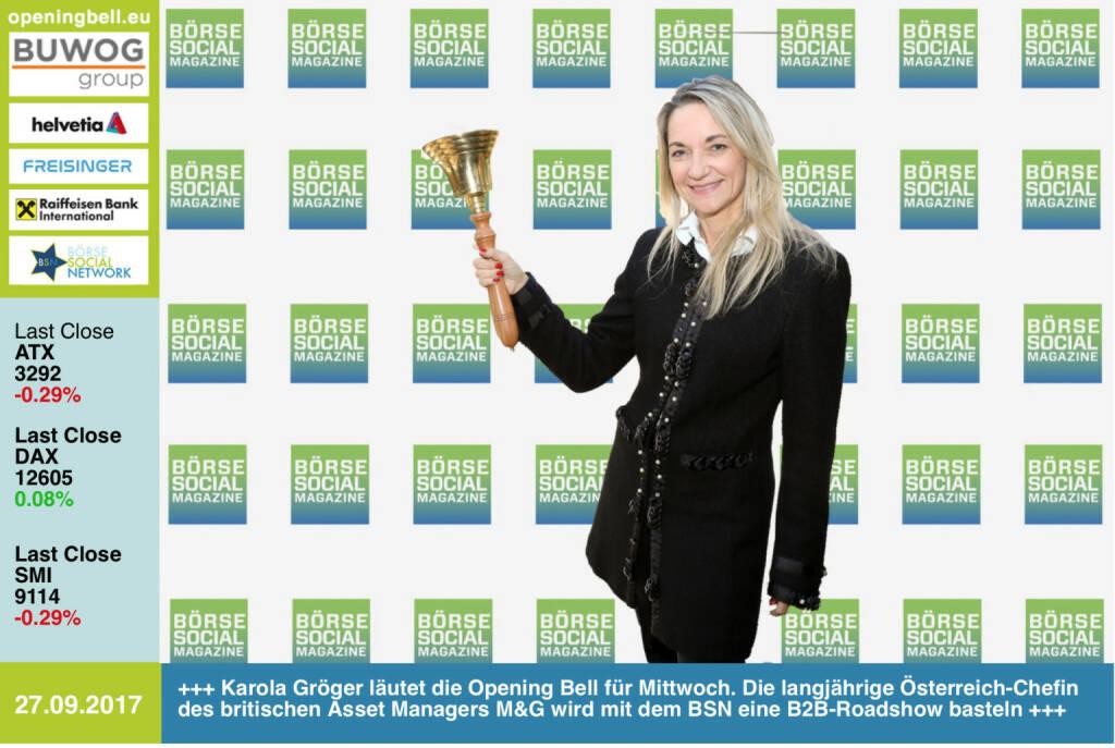 #openingbell am 27.9.: Karola Gröger läutet die Opening Bell für Mittwoch. Die langjährige Österreich-Chefin des britischen Asset Managers M&G wird mit dem Börse Social Magazine eine B2B-Roadshow basteln http://www.boerse-social.com/magazine https://www.facebook.com/groups/GeldanlageNetwork/ #goboersewien  (27.09.2017)