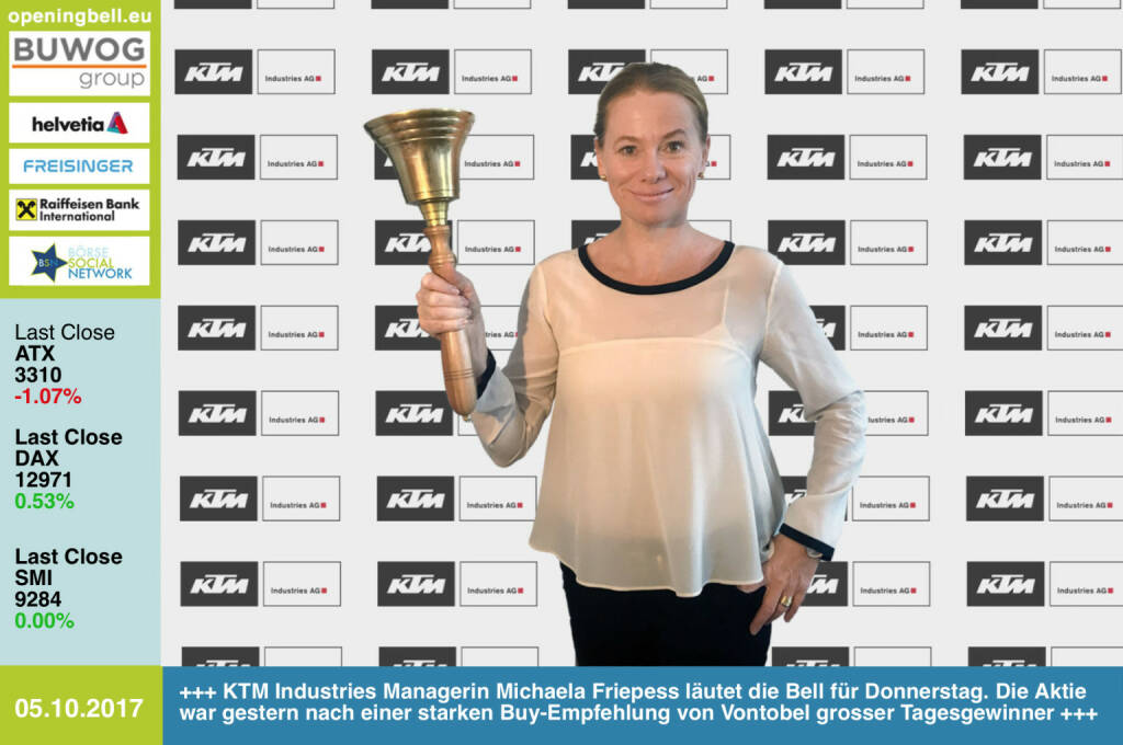 #openingbell am 5.10.:  KTM Industries Managerin Michaela Friepess läutet die Opening Bell für Donnerstag. Die KTM-Aktie war gestern nach einer starken Buy-Empfehlung von Vontobel grosser Tagesgewinner http://boerse-social.com/ktm http://www.ktmgroup.com/de/investor-relations/ https://www.facebook.com/groups/GeldanlageNetwork/ #goboersewien  (05.10.2017)