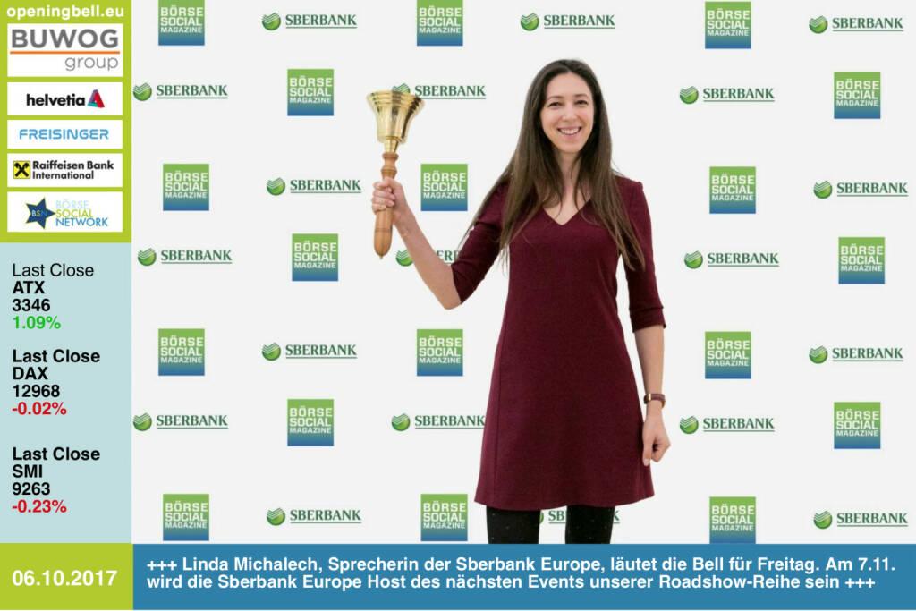 #openingbell am 6.10.: Linda Michalech, Sprecherin der Sberbank Europe, läutet die Opening Bell für Freitag. Am 7.11. wird die Sberbank Europe Host des nächsten Events unserer Roadshow-Reihe sein http://www.sberbank.at http://www.boerse-social.com/roadshow https://www.facebook.com/groups/GeldanlageNetwork/ #goboersewien  (06.10.2017)