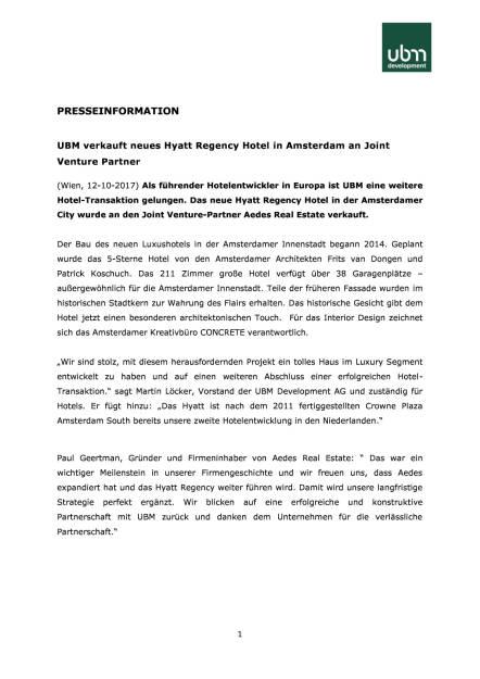 UBM verkauft neues Hyatt Regency Hotel in Amsterdam an Joint Venture Partner, Seite 1/3, komplettes Dokument unter http://boerse-social.com/static/uploads/file_2363_ubm_verkauft_neues_hyatt_regency_hotel_in_amsterdam_an_joint_venture_partner.pdf (12.10.2017)