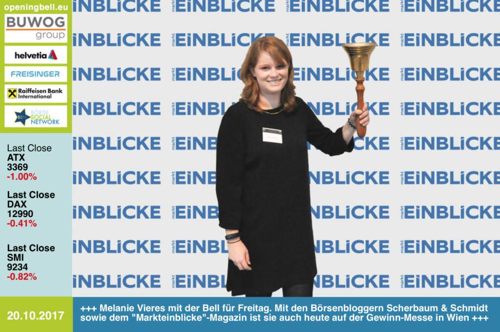 #openingbell am 20.10.: Melanie Vieres mit der Opening Bell für Freitag. Mit den Börsenbloggern Christoph Scherbaum & Marc Schmidt sowie dem Markteinblicke-Magazin ist sie auch heute auf der Gewinn-Messe in Wien präsent http://www.dieboersenblogger.de https://www.gewinn-messe.at http://www.boerse-social.com/goboersewien https://www.facebook.com/groups/GeldanlageNetwork/ (20.10.2017)