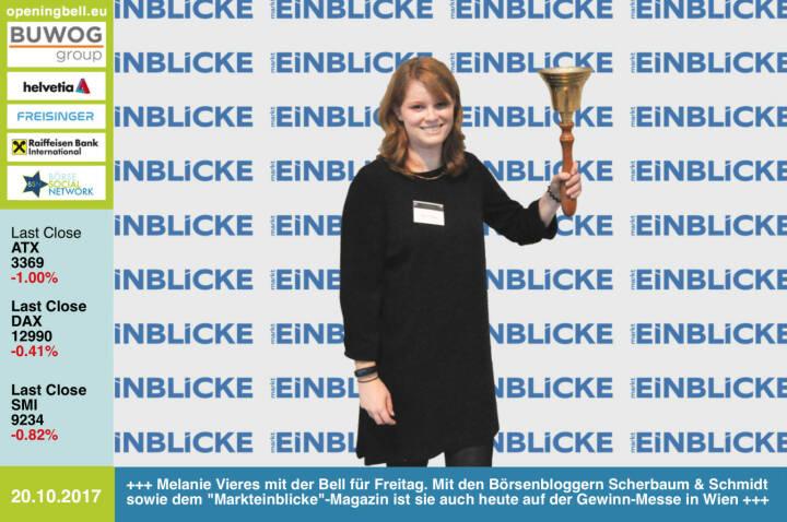 #openingbell am 20.10.: Melanie Vieres mit der Opening Bell für Freitag. Mit den Börsenbloggern Christoph Scherbaum & Marc Schmidt sowie dem Markteinblicke-Magazin ist sie auch heute auf der Gewinn-Messe in Wien präsent http://www.dieboersenblogger.de https://www.gewinn-messe.at http://www.boerse-social.com/goboersewien https://www.facebook.com/groups/GeldanlageNetwork/
