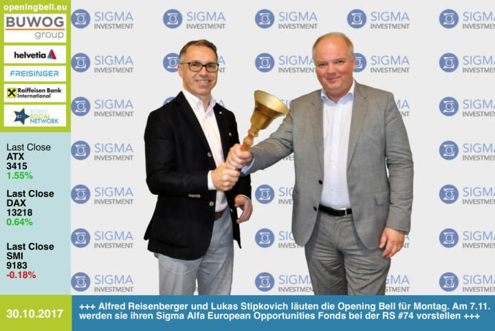 #openingbell am 30.10.: Alfred Reisenberger und Lukas Stipkovich läuten die Opening Bell für Montag. Am 7.11. werden sie ihren Sigma Alfa European Opportunities Fonds bei der Börse Social Network Roadshow #74 vorstellen  http://sigma-investment.at http://www.boerse-social.com/roadshow http://www.boerse-social.com/goboersewien https://www.facebook.com/groups/GeldanlageNetwork/