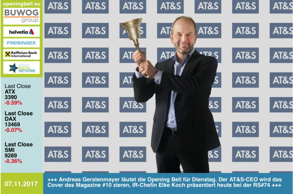 #openingbell am 7.11:  Andreas Gerstenmayer läutet die Opening Bell für Dienstag. Der AT&S-CEO wird das Cover des Magazine #10 zieren, IR-Chefin Elke Koch präsentiert heute bei der RS#74 die Aktie, die seit Juli 100% Plus machte http://www.boerse-social.com/ats http://www.ats.net http://www.boerse-social.com/magazine   http://www.boerse-social.com/goboersewien , https://www.facebook.com/groups/GeldanlageNetwork/ http://www.boerse-social.com/roadshow #goboersewien (07.11.2017)