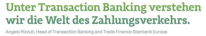 Unter Transaction Banking verstehen wir die Welt des Zahlungsverkehrs. - Angelo Rizzuti, Head of Transaction Banking and Trade Finance Sberbank Europe
